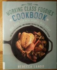 The Working Class Foodies Cookbook : Real Food, for Real People, Real Cheap - 1…