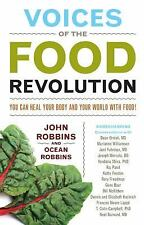 Voices of the Food Revolution : You Can Heal Your Body and Your World with Food…
