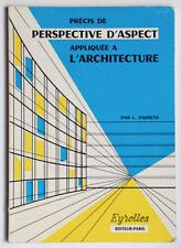 PRECIS DE PERSPECTIVE D'ASPECT APPLIQUEE A L'ARCHITECTURE, L. PARRENS Dessin
