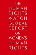 The Human Rights Watch Global Report on Women's Human Rights Human Rights Watch