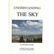 Understanding The Sky  by Dennis Pagen - Sport Pilot's Guide to Flying Weather