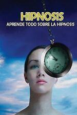 Hipnosis : Aprende Todo Sobre la Hipnosis by Inhar EastMoon (2015, Paperback)