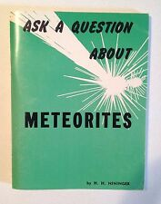 Ask A Question About Meteorites by H.H. Nininger (1961 First Edition, very rare)