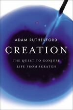 Creation: How Science Is Reinventing Life Itself - Good - Rutherford, Adam - Har