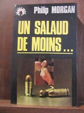 La Cible Noire/ Philip Morgan: Un salaud de moins...