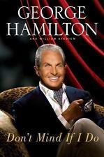 Don't Mind If I Do, Wm. Stadiem, Geo. Hamilton (2008,Hardcvr.1st ed. PRICE CUT