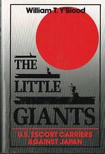 THE LITTLE GIANTS: U.S. ESCORT CARRIERS AGAINST JAPAN - WORLD WAR II --  USED