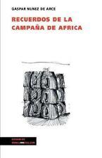 Recuerdos de la Campaña de África by Gaspar Nunez de Arce (2014, Paperback)
