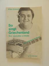 So singt Griechenland Klaus Eckhardt Liederbuch mit Noten Texten in griechisch