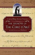 Sermons of the Cure of Ars: By Jean Baptiste Marie Vianney
