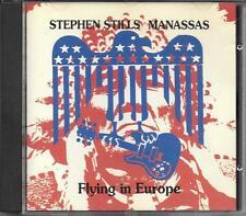 "STEPHEN STILLS MANASSAS - RARO CD 1991 ITALY ONLY "" FLYING IN EUROPE """