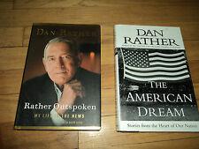 2 Dan Rather Books Rather Outspoken My Life In The News AND The American Dream