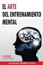 El Arte del Entrenamiento Mental: Una Guia Para El Rendimiento Excelente (Paperb