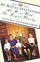 By Royal Invitation Hardcover Unity, Seward, Ingrid Hall