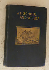 Vintage Book: 1899 At School and at Sea Martello Tower Harrow Royal Navy Crimea