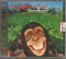 THE SUPERNATURALS - It doesn't matter CD 1997 SIGILLATO