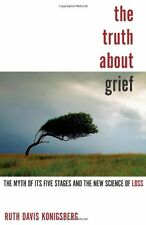 The Truth About Grief: The Myth of Its Five Stages