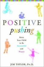 Positive Pushing: How to Raise a Successful and Happy Child-ExLibrary