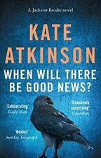When Will There be Good News? (Jackson Brodie), Kate Atkinson, Very Good, Paperb