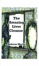 The Amazing Liver Cleanse: A Powerful Tool to Improve Your Health