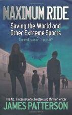 Maximum Ride: Saving the World and Other Extreme Sports (Maximum Ride Children,