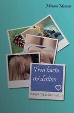 Tren Hacia Mi Destino by Miriam Moreno (2014, Paperback)