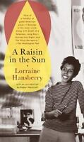 A Raisin in the Sun , Lorraine Hansberry