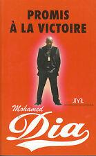 """Livre Biographie """" Promis à la Victoire - Mohamed Dia   ( No 57 )"""