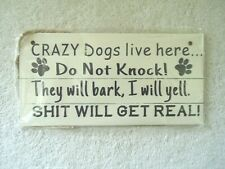 """"""" Nip """" Crazy Dogs Live Here """" Hanging Sign """" Great Item For The Dog Lover """""""