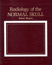 Robert Shapiro RADIOLOGY of the NORMAL SKULL (1981) craniology anatomy neonatal