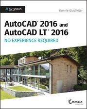 AutoCAD 2016 and AutoCAD LT 2016 by Donnie Gladfelter (2015, Paperback)