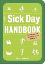 Excellent, The Sick Day Handbook: Strategies And Techniques for Faking It, Ellie