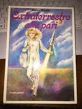 EXTRATERRESTRE ALLA PARI BIANCA PITZORNO cartonato 1981