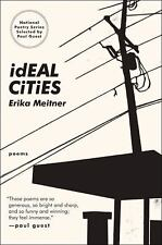 Ideal Cities: Poems (national Poetry Series): By Erika Meitner