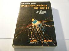Extra-Terrestres En Exil ! - Michel Granger - Albin Michel - 1974