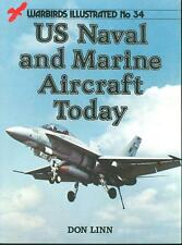 WARBIRDS ILLUSTRATED 34 US NAVAL AND MARINE AIRCRAFT TODAY F-14 F/A-18 A-6 A-7