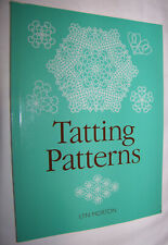Tatting Patterns by Lyn Morton Patterns for All Levels of Tatters