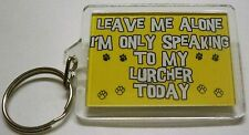 Novelty Dog Keyring Gift, Leave Me Alone I'm Only Talking To My Lurcher Today