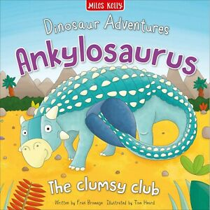 ANKYLOSAURUS: THE CLUMSY CLUB -  BRAND NEW Picture Book