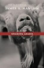 Stalking Azazel : Libro Tres of the Dos Cruces Trilogy by James Mangum (2011,...