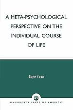 A Meta-Psychological Perspective on the Individual Course of Life