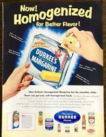 1955 Durkee's Margarine PRINT AD Now Homgenized for Better Flavor!