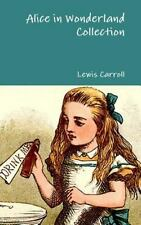Alice in Wonderland Collection: By Carroll, Lewis