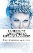 La Reina de Las Nieves en Español Moderno by Hans Christian Andersen (2013,...