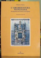 Marta L'ARCHITETTURA MANUELINA Protagonista dell'Impero Portoghese LIBRO