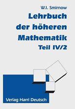 Lehrgang der höheren Mathematik 4/2 von Wladimir I. Smirnow (1989, Gebundene Ausgabe)