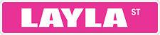 "*Aluminum* Layla St 4"" x 18"" Metal Novelty Street Sign  SS 2300"