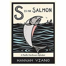 S Is for Salmon: A Pacific Northwest Alphabet by Hannah Viano NEW Hardcover
