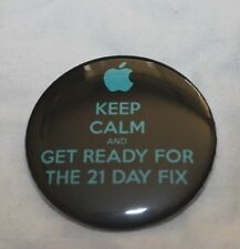 Keep Calm and Get Ready for the 21 Day Fix Beachbody Coach Pinback Button NEW