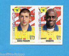 PANINI CALCIATORI 2000/2001- Figurina n.465- PASSONI+ERIBERTO -CHIEVOVERONA-NEW